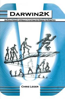 Darwin2K: An Evolutionary Approach to Automated Design for Robotics - The Springer International Series in Engineering and Computer Science 574 (Hardback)