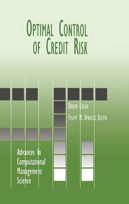 Optimal Control of Credit Risk - Advances in Computational Management Science 3 (Hardback)