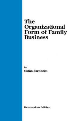 The Organizational Form of Family Business (Hardback)