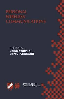 Personal Wireless Communications: IFIP TC6/WG6.8 Working Conference on Personal Wireless Communications (PWC'2000), September 14-15, 2000, Gdansk, Poland - IFIP Advances in Information and Communication Technology 51 (Hardback)