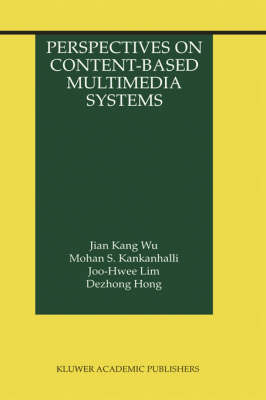 Perspectives on Content-Based Multimedia Systems - The Information Retrieval Series 9 (Hardback)