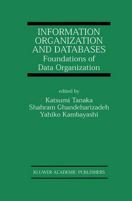 Information Organization and Databases: Foundations of Data Organization - The Springer International Series in Engineering and Computer Science 579 (Hardback)