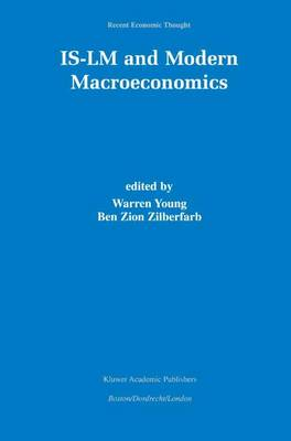IS-LM and Modern Macroeconomics - Recent Economic Thought 73 (Paperback)