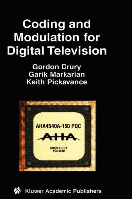 Coding and Modulation for Digital Television - Multimedia Systems and Applications 17 (Hardback)
