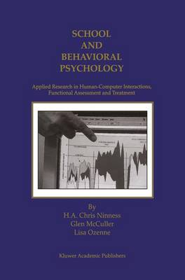 School and Behavioral Psychology: Applied Research in Human-Computer Interactions, Functional Assessment and Treatment (Hardback)