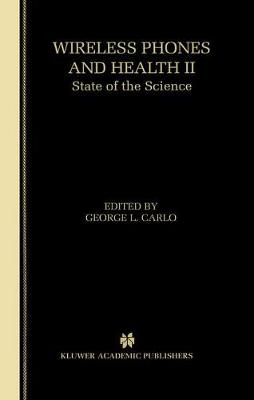 Wireless Phones and Health II: State of the Science (Hardback)