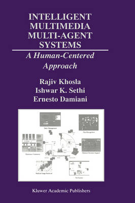 Intelligent Multimedia Multi-Agent Systems: A Human-Centered Approach - The Springer International Series in Engineering and Computer Science 582 (Hardback)