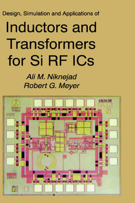 Design, Simulation and Applications of Inductors and Transformers for Si RF ICs - The Springer International Series in Engineering and Computer Science 586 (Hardback)