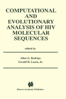 Computational and Evolutionary Analysis of HIV Molecular Sequences (Hardback)