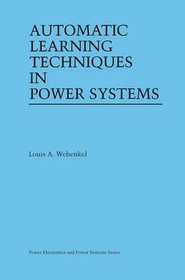 Automatic Learning Techniques in Power Systems - Power Electronics and Power Systems (Hardback)