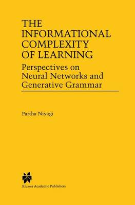 The Informational Complexity of Learning: Perspectives on Neural Networks and Generative Grammar (Hardback)