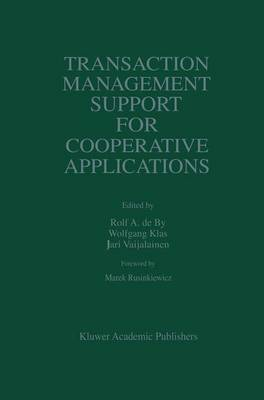 Transaction Management Support for Cooperative Applications - The Springer International Series in Engineering and Computer Science 433 (Hardback)