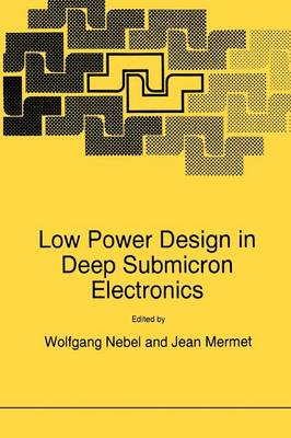 Low Power Design in Deep Submicron Electronics - Nato ASI Subseries E: 337 (Paperback)