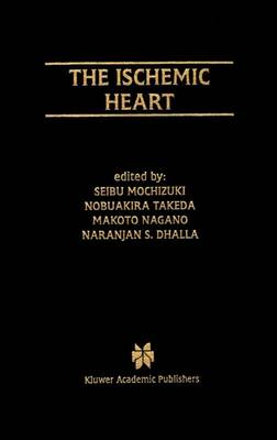 The Ischemic Heart - Progress in Experimental Cardiology 1 (Hardback)