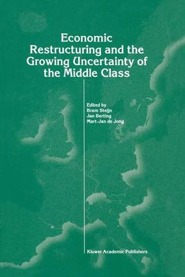 Economic Restructuring and the Growing Uncertainty of the Middle Class (Hardback)