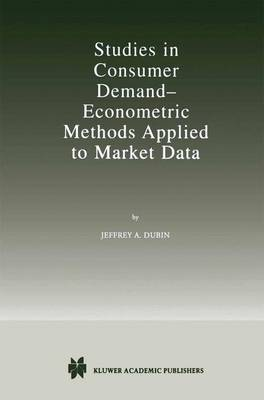 Studies in Consumer Demand - Econometric Methods Applied to Market Data (Hardback)