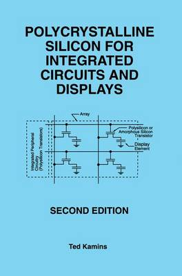 Polycrystalline Silicon for Integrated Circuits and Displays (Hardback)