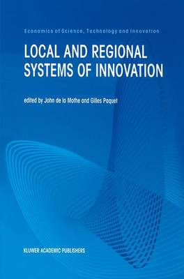 Local and Regional Systems of Innovation - Economics of Science, Technology and Innovation 14 (Hardback)