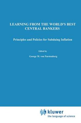 Learning from the World's Best Central Bankers: Principles and Policies for Subduing Inflation (Hardback)