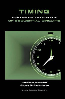 Timing Analysis and Optimization of Sequential Circuits (Hardback)