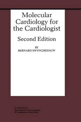 Molecular Cardiology for the Cardiologist - Developments in Cardiovascular Medicine 208 (Hardback)