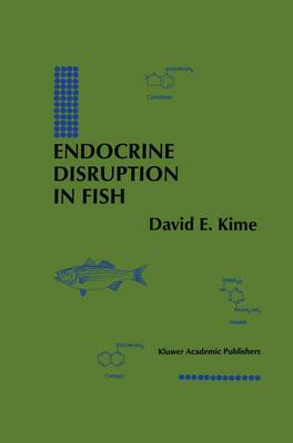 Endocrine Disruption in Fish (Hardback)