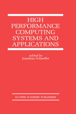 High Performance Computing Systems and Applications - The Springer International Series in Engineering and Computer Science 478 (Hardback)