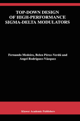 Top-Down Design of High-Performance Sigma-Delta Modulators - The Springer International Series in Engineering and Computer Science 480 (Hardback)