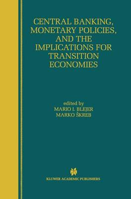 Central Banking, Monetary Policies, and the Implications for Transition Economies (Hardback)