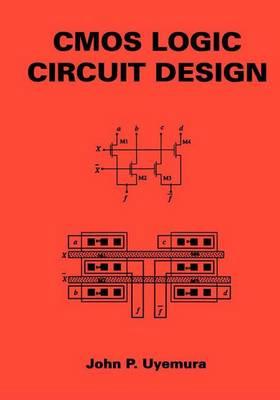 CMOS Logic Circuit Design (Hardback)