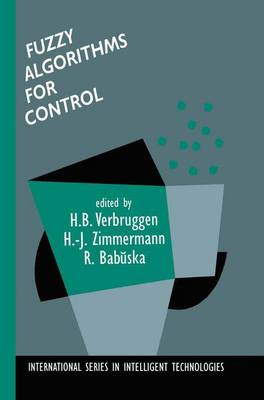 Fuzzy Algorithms for Control - International Series in Intelligent Technologies 14 (Hardback)