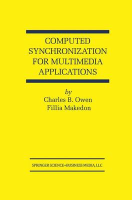 Computed Synchronization for Multimedia Applications - The Springer International Series in Engineering and Computer Science 513 (Hardback)