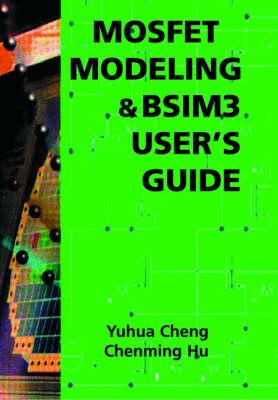 MOSFET Modeling & BSIM3 User's Guide (Hardback)