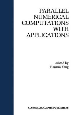 Parallel Numerical Computation with Applications - The Springer International Series in Engineering and Computer Science 515 (Hardback)