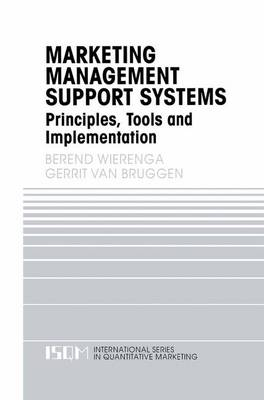 Marketing Management Support Systems: Principles, Tools, and Implementation - International Series in Quantitative Marketing 10 (Hardback)