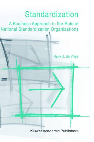 Standardization: A Business Approach to the Role of National Standardization Organizations (Hardback)