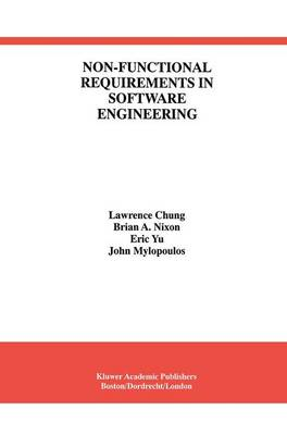 Non-Functional Requirements in Software Engineering - International Series in Software Engineering 5 (Hardback)