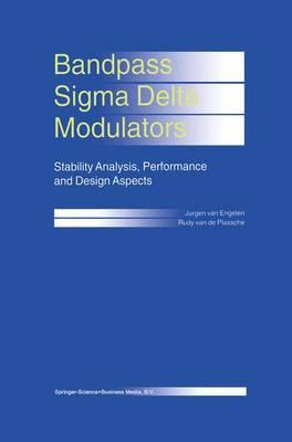 Bandpass Sigma Delta Modulators: Stability Analysis, Performance and Design Aspects (Hardback)