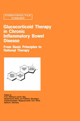 Glucocorticoid Therapy in Chronic Inflammatory Bowel Disease: From Basic Principles to Rational Therapy - Falk Symposium 73b (Hardback)