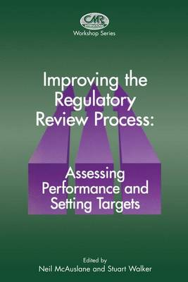 Improving the Regulatory Review Process: Assessing Performance and Setting Targets - Centre for Medicines Research Workshop (Hardback)
