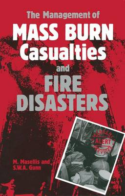 The Management of Mass Burn Casualties and Fire Disasters: Proceedings of the First International Conference on Burns and Fire Disasters (Hardback)