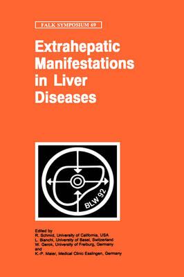 Extrahepatic Manifestations in Liver Diseases - Falk Symposium 69 (Hardback)