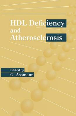 """HDL Deficiency and Atherosclerosis: Proceedings of a Symposium on """"HDL Deficiency and Atherosclerosis"""" Held in Munster, Germany, September 7, 1994 - Developments in Cardiovascular Medicine No. 174 (Hardback)"""