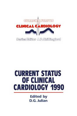 Current Status of Clinical Cardiology 1990 - Current Status of Clinical Cardiology 1 (Hardback)