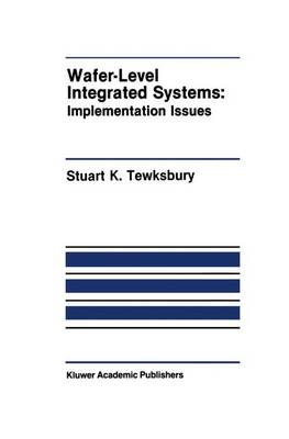Wafer-Level Integrated Systems: Implementation Issues - The Springer International Series in Engineering and Computer Science 70 (Hardback)