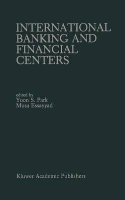International Banking and Financial Centers (Hardback)