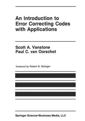 An Introduction to Error Correcting Codes with Applications - The Springer International Series in Engineering and Computer Science 71 (Hardback)