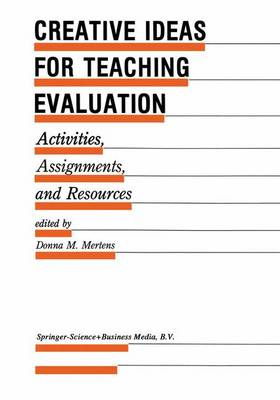 Creative Ideas For Teaching Evaluation: Activities, Assignments and Resources - Evaluation in Education and Human Services 24 (Hardback)