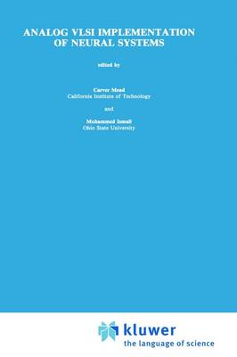 Analog VLSI Implementation of Neural Systems - The Springer International Series in Engineering and Computer Science 80 (Hardback)