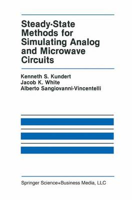 Steady-State Methods for Simulating Analog and Microwave Circuits - The Springer International Series in Engineering and Computer Science 94 (Hardback)